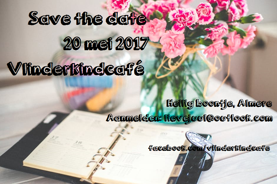 Vlinderkindcafé Almere, save the date
